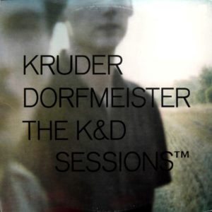 Kruder_Dorfmeister_The_K&D_Sessions